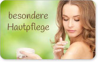 Besondere Hautpflege