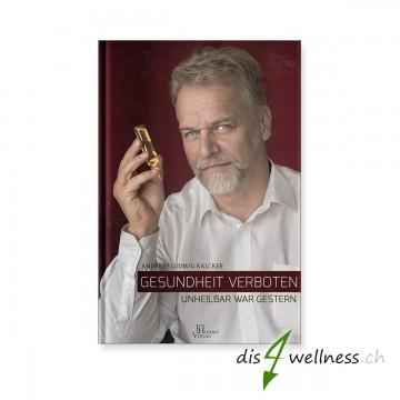 "Buch ""Gesundheit verboten - unheilbar war gestern"" - Andreas Kalcker (Jim Humble Verlag)"
